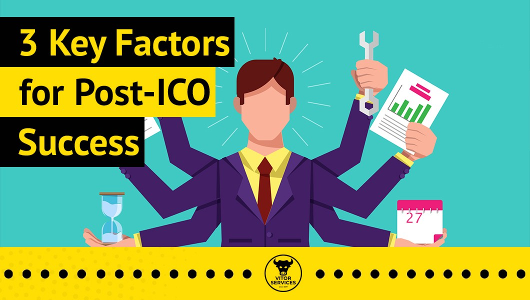 3 Key Factors for Post-ICO Success