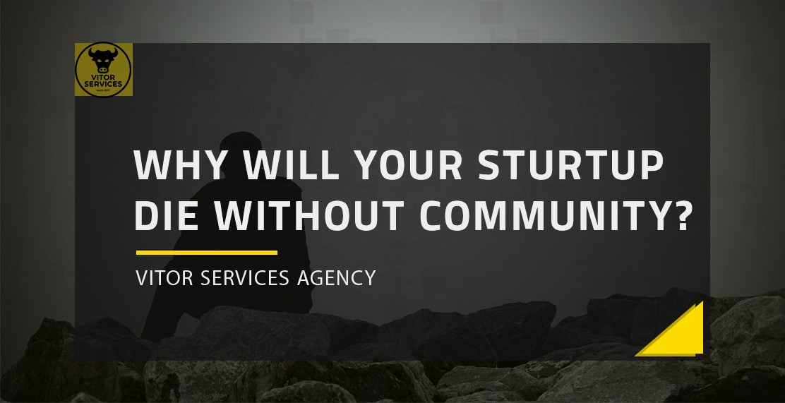 Why will your startup die without a community?