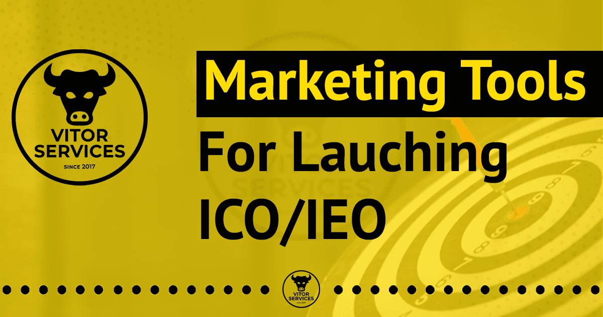 Marketing Tools for Launching ICO/IEO
